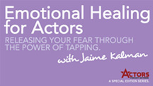 EMOTIONAL HEALING FOR ACTORS