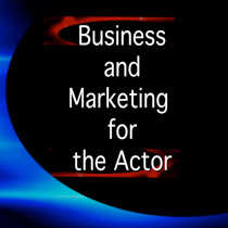 BUSINESS AND MARKETING FOR ACTORS