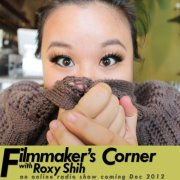 Filmmaker's Corner with Roxy Shih