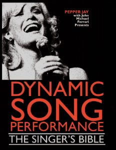 Dynamic Song Performance, a Singer's Bible